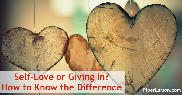 Is it Self-Love or Giving In? How to Know the Difference (click to discover the only 2 questions you need ask)